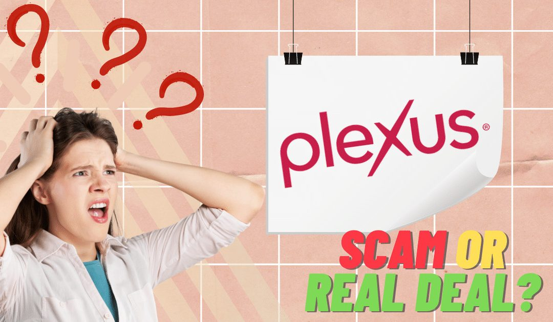 Plexus MLM: Scam or the Real Deal?